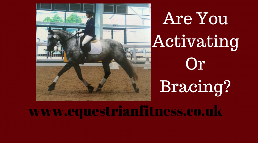 Are you activating or bracing