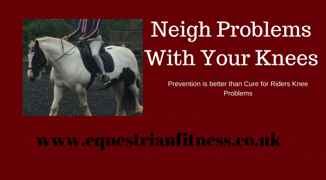 Neigh problems with your knees