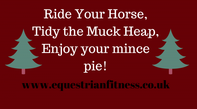 Ride your horse, Tidy your muck heap, Enjoy your mince pie!