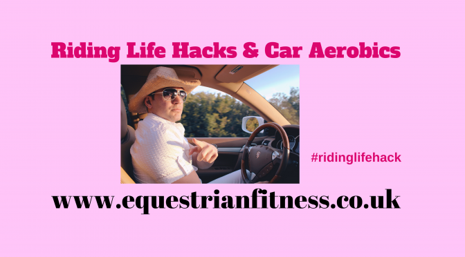 Riding Life Hacks and Car Aerobics