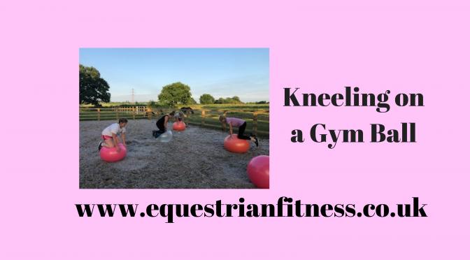 Kneeling on a Gym Ball
