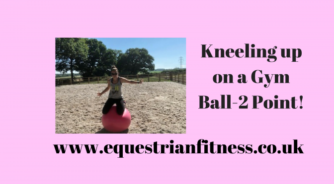 Kneeling up on a Gym Ball-2 Point