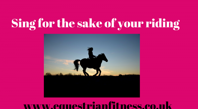 Sing for the sake of your riding