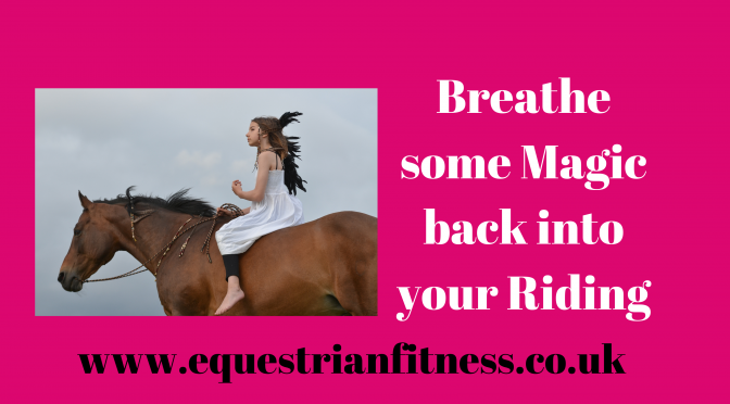 Breathe Some Magic Into Your Riding