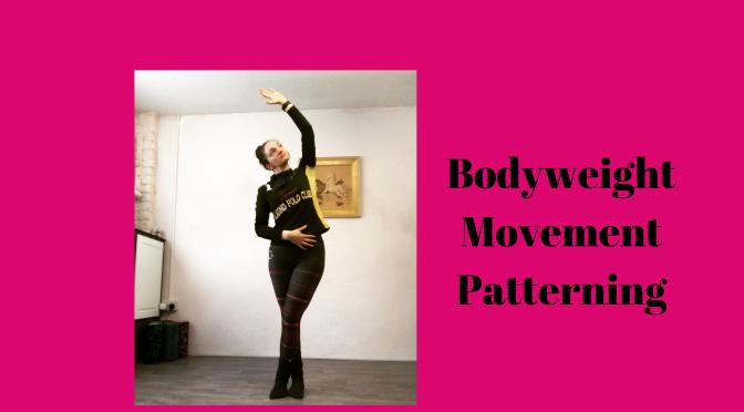 Body weight Movement Patterning