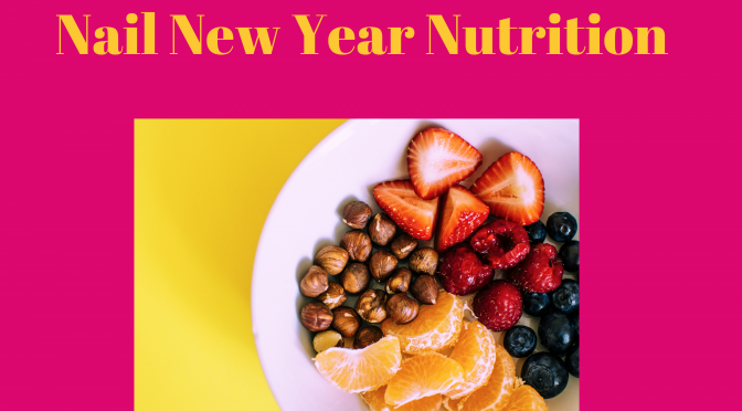 Nail New Year Nutrition