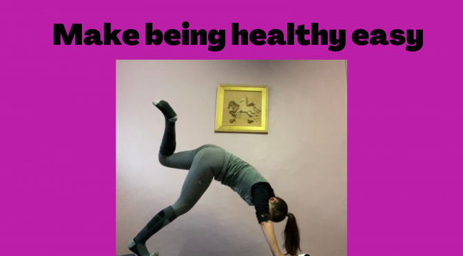 Make being healthy easy