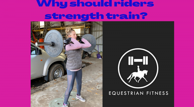 Why should riders strength train?