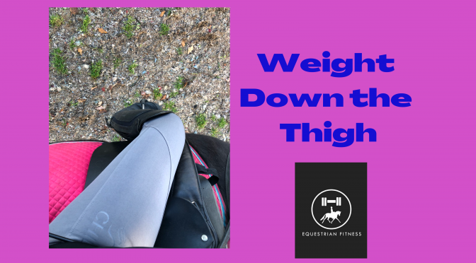 Weight down the thighs