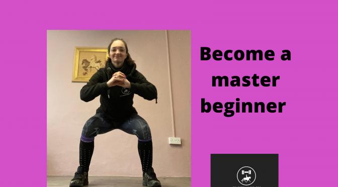 Become a master beginner